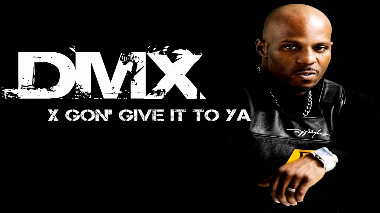 X Gon' Give It To Ya- By DMX